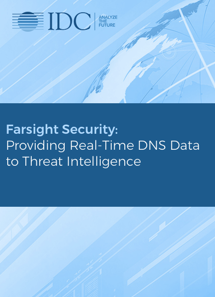 Farsight Security - Providing Real-Time DNS Data to Threat Intelligence