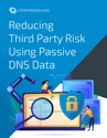 Reducing Third Party Risk Using Passive DNS Data