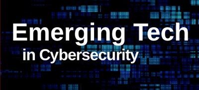 Emerging Tech In Cybersecurity